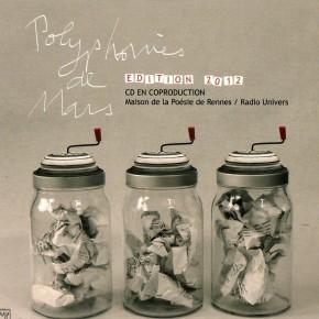 Le CD des Polyphonies de Mars-Edition 2012, une coproduction Maison de la Poésie de Rennes / Radio Univers