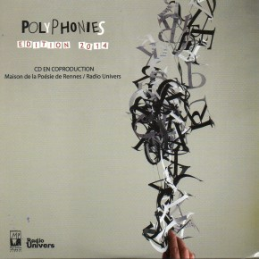 Le CD des Polyphonies -Edition 2014, une coproduction Maison de la Poésie de Rennes / Radio Univers
